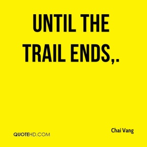 Chai Vang - Until the trail ends.