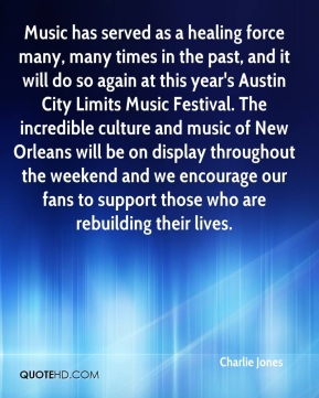 Music has served as a healing force many, many times in the past, and it will do so again at this year's Austin City Limits Music Festival. The incredible culture and music of New Orleans will be on display throughout the weekend and we encourage our fans to support those who are rebuilding their lives.