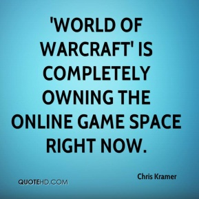Chris Kramer - World of Warcraft is completely owning the online game space right now. Look, Matrix Online is good, but it's like being in the early '90s and trying to put a fighting game up against Mortal Kombat or Street Fighter; it's just not going to happen. There are a lot of other online games that are just sucking wind right now because so many people are playing WOW.