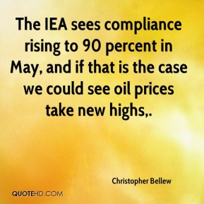 Christopher Bellew - The IEA sees compliance rising to 90 percent in May, and if that is the case we could see oil prices take new highs.
