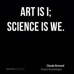 Art is I; science is we.