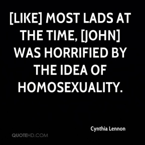 [Like] most lads at the time, [John] was horrified by the idea of homosexuality.