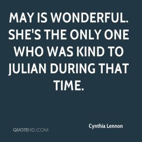 May is wonderful. She's the only one who was kind to Julian during that time.