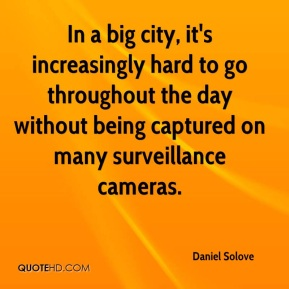 In a big city, it's increasingly hard to go throughout the day without being captured on many surveillance cameras.