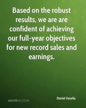 Daniel Vasella - Based on the robust results, we are are confident of achieving our full-year objectives for new record sales and earnings.