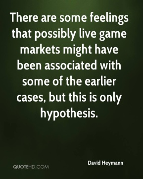 David Heymann - There are some feelings that possibly live game markets might have been associated with some of the earlier cases, but this is only hypothesis.