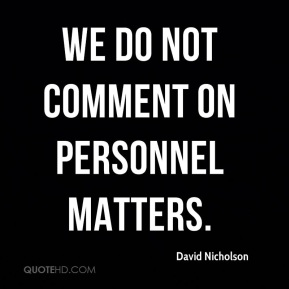 David Nicholson - We do not comment on personnel matters.