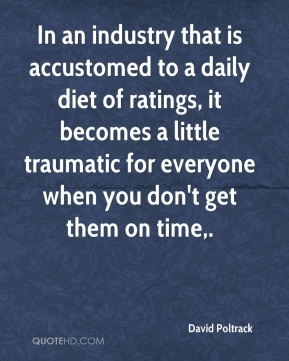 In an industry that is accustomed to a daily diet of ratings, it becomes a little traumatic for everyone when you don't get them on time.