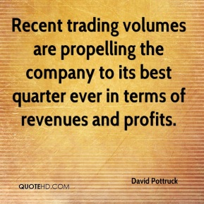 David Pottruck - Recent trading volumes are propelling the company to its best quarter ever in terms of revenues and profits.