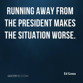 Ed Goeas - Running away from the president makes the situation worse.
