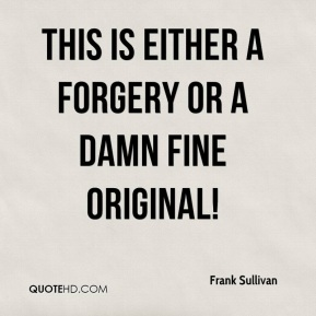 Frank Sullivan - This is either a forgery or a damn fine original!