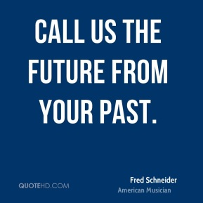 Call us the future from your past.