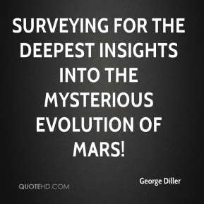 George Diller - Surveying for the deepest insights into the mysterious evolution of Mars!