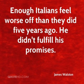 Enough Italians feel worse off than they did five years ago. He didn't fulfill his promises.