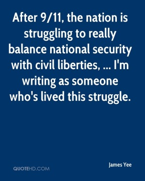 After 9/11, the nation is struggling to really balance national security with civil liberties, ... I'm writing as someone who's lived this struggle.