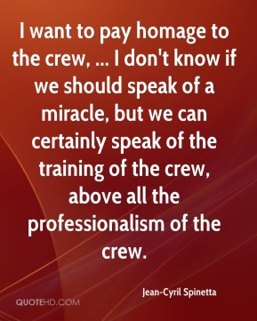 Jean-Cyril Spinetta  - I want to pay homage to the crew, ... I don't know if we should speak of a miracle, but we can certainly speak of the training of the crew, above all the professionalism of the crew.