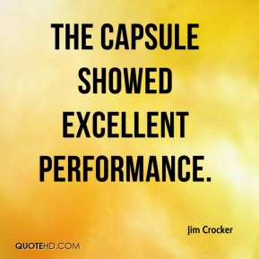The capsule showed excellent performance.