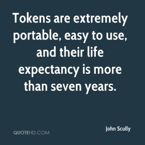 Tokens are extremely portable, easy to use, and their life expectancy is more than seven years.