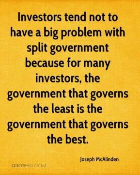 Investors tend not to have a big problem with split government because for many investors, the government that governs the least is the government that governs the best.
