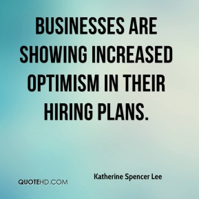 Businesses are showing increased optimism in their hiring plans.