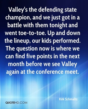 Valley's the defending state champion, and we just got in a battle with them tonight and went toe-to-toe. Up and down the lineup, our kids performed. The question now is where we can find five points in the next month before we see Valley again at the conference meet.