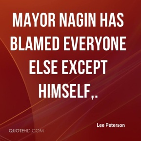 Mayor Nagin has blamed everyone else except himself.