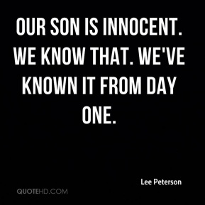 Our son is innocent. We know that. We've known it from day one.