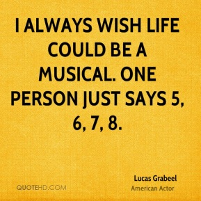 I always wish life could be a musical. One person just says 5, 6, 7, 8.