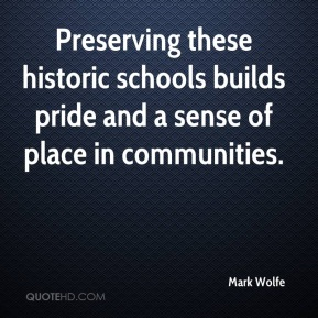 Preserving these historic schools builds pride and a sense of place in communities.