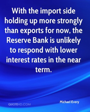Michael Every  - With the import side holding up more strongly than exports for now, the Reserve Bank is unlikely to respond with lower interest rates in the near term.