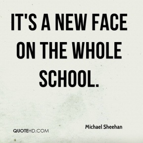 It's a new face on the whole school.