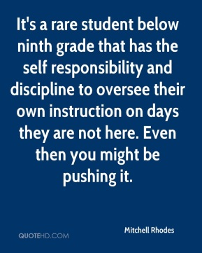 Mitchell Rhodes  - It's a rare student below ninth grade that has the self responsibility and discipline to oversee their own instruction on days they are not here. Even then you might be pushing it.