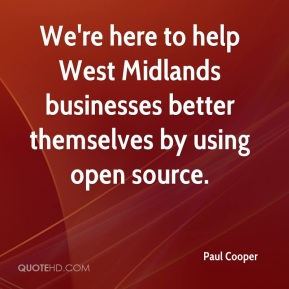 Paul Cooper  - We're here to help West Midlands businesses better themselves by using open source.