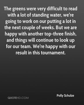 The greens were very difficult to read with a lot of standing water, we're going to work on our putting a lot in the next couple of weeks. But we are happy with another top-three finish, and things will continue to look up for our team. We're happy with our result in this tournament.