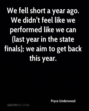 We fell short a year ago. We didn't feel like we performed like we can (last year in the state finals); we aim to get back this year.