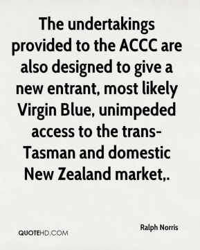 The undertakings provided to the ACCC are also designed to give a new entrant, most likely Virgin Blue, unimpeded access to the trans-Tasman and domestic New Zealand market.