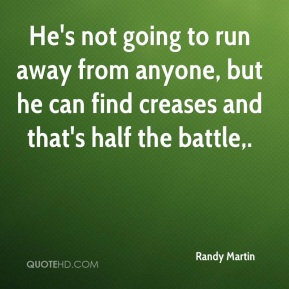 He's not going to run away from anyone, but he can find creases and that's half the battle.