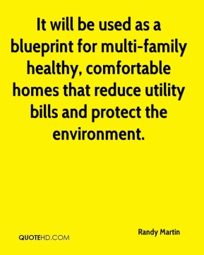 It will be used as a blueprint for multi-family healthy, comfortable homes that reduce utility bills and protect the environment.