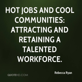 Rebecca Ryan  - Hot Jobs and Cool Communities: Attracting and Retaining a Talented Workforce.