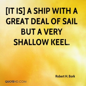 [It is] a ship with a great deal of sail but a very shallow keel.