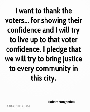 I want to thank the voters... for showing their confidence and I will try to live up to that voter confidence. I pledge that we will try to bring justice to every community in this city.