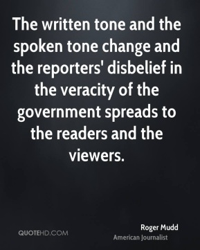 The written tone and the spoken tone change and the reporters' disbelief in the veracity of the government spreads to the readers and the viewers.