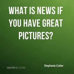 What is news if you have great pictures?