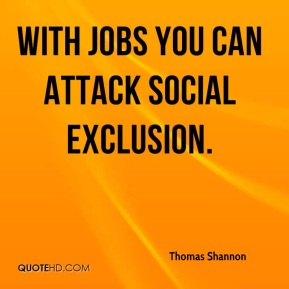 With jobs you can attack social exclusion.