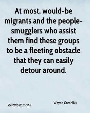 Wayne Cornelius  - At most, would-be migrants and the people-smugglers who assist them find these groups to be a fleeting obstacle that they can easily detour around.