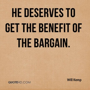 Will Kemp  - He deserves to get the benefit of the bargain.
