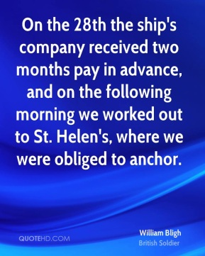 On the 28th the ship's company received two months pay in advance, and on the following morning we worked out to St. Helen's, where we were obliged to anchor.