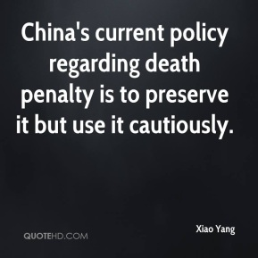 China's current policy regarding death penalty is to preserve it but use it cautiously.