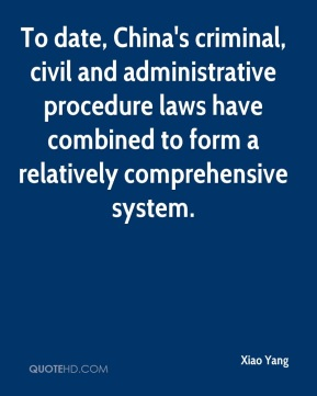 Xiao Yang  - To date, China's criminal, civil and administrative procedure laws have combined to form a relatively comprehensive system.