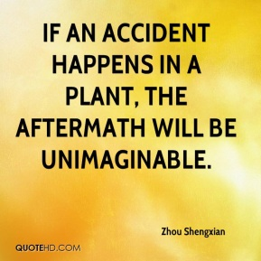 Zhou Shengxian  - If an accident happens in a plant, the aftermath will be unimaginable.